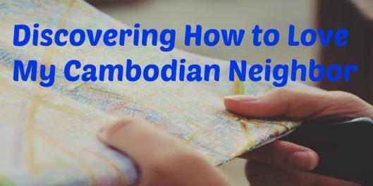 WAK Cambodian Neighbor